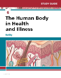 Study Guide for The Human Body in Health and Illness - 6th Edition - ISBN: 9780323498364, 9780323498357