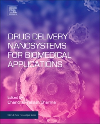 Drug Delivery Nanosystems for Biomedical Applications - 1st Edition - ISBN: 9780323509220
