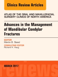 Cover image for Advances in the Management of Mandibular Condylar Fractures, An Issue of Atlas of the Oral & Maxillofacial Surgery Clinics