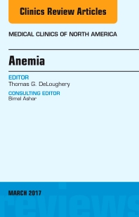 Cover image for Anemia, An Issue of Medical Clinics of North America