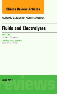 Cover image for Fluids and Electrolytes, An Issue of Nursing Clinics
