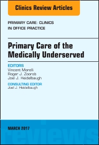 Cover image for Primary Care of the Medically Underserved, An Issue of Primary Care: Clinics in Office Practice