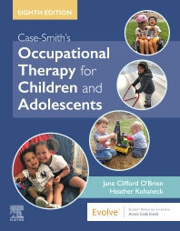 Cover image for Case-Smith's Occupational Therapy for Children and Adolescents