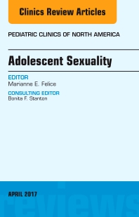 Adolescent Sexuality, An Issue of Pediatric Clinics of North America - 1st Edition - ISBN: 9780323524216, 9780323524223