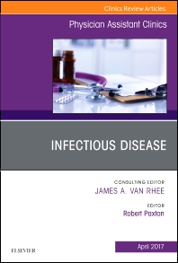 Infectious Disease, An Issue of Physician Assistant Clinics - 1st Edition - ISBN: 9780323524254, 9780323524261