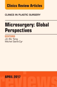 Cover image for Microsurgery: Global Perspectives, An Issue of Clinics in Plastic Surgery
