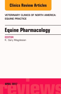 Cover image for Equine Pharmacology, An Issue of Veterinary Clinics of North America: Equine Practice