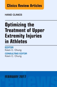 Cover image for Optimizing the Treatment of Upper Extremity Injuries in Athletes, An Issue of Hand Clinics