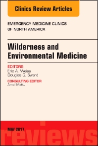 Cover image for Wilderness and Environmental Medicine, An Issue of Emergency Medicine Clinics of North America