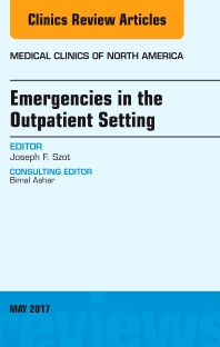 Book Series: Emergencies in the Outpatient Setting, An Issue of Medical Clinics of North America