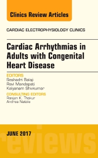Cover image for Cardiac Arrhythmias in Adults with Congenital Heart Disease, An Issue of Cardiac Electrophysiology Clinics