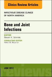 Cover image for Bone and Joint Infections, An Issue of Infectious Disease Clinics of North America