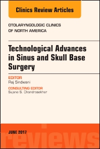 Cover image for Technological Advances in Sinus and Skull Base Surgery, An Issue of Otolaryngologic Clinics of North America