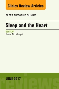 Cover image for Sleep and the Heart, An Issue of Sleep Medicine Clinics