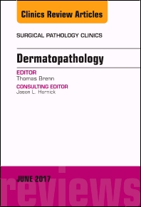 Cover image for Dermatopathology, An Issue of Surgical Pathology Clinics