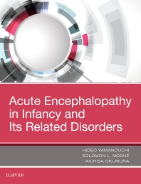 Cover image for Acute Encephalopathy and Encephalitis in Infancy and Its Related Disorders