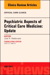 Cover image for Psychiatric Aspects of Critical Care Medicine, An Issue of Critical Care Clinics