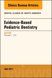 Cover image for Evidence-based Pediatric Dentistry, An Issue of Dental Clinics of North America
