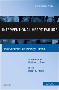 Cover image for Interventional Heart Failure, An Issue of Interventional Cardiology Clinics