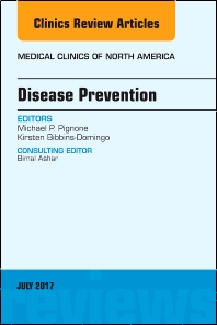 Disease Prevention, An Issue of Medical Clinics of North America - 1st Edition - ISBN: 9780323531382, 9780323531399