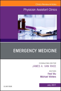 Emergency Medicine, An Issue of Physician Assistant Clinics - 1st Edition - ISBN: 9780323531467, 9780323531474