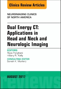 Cover image for Dual Energy CT: Applications in Head and Neck and Neurologic Imaging, An Issue of Neuroimaging Clinics of North America