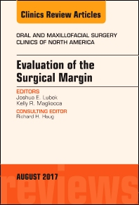 Cover image for Evaluation of the Surgical Margin, An Issue of Oral and Maxillofacial Clinics of North America