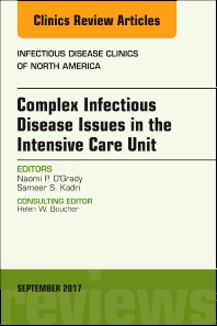 Cover image for Complex Infectious Disease Issues in the Intensive Care Unit, An Issue of Infectious Disease Clinics of North America