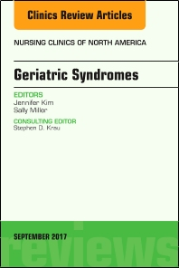 Cover image for Geriatric Syndromes, An Issue of Nursing Clinics