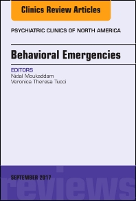 Behavioral Emergencies, An Issue of Psychiatric Clinics of North America - 1st Edition - ISBN: 9780323545686, 9780323545693