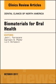Dental Biomaterials, An Issue of Dental Clinics of North America - 1st Edition - ISBN: 9780323546607, 9780323546614