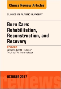 Cover image for Burn Care: Reconstruction, Rehabilitation, and Recovery, An Issue of Clinics in Plastic Surgery