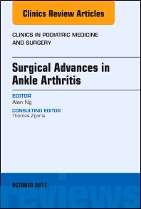 Cover image for Surgical Advances in Ankle Arthritis, An Issue of Clinics in Podiatric Medicine and Surgery