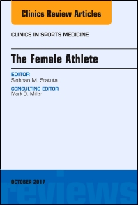 Cover image for The Female Athlete, An Issue of Clinics in Sports Medicine