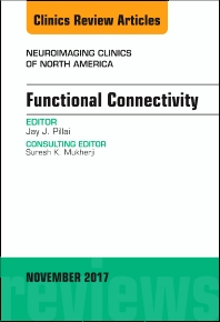 Cover image for Functional Connectivity, An Issue of Neuroimaging Clinics of North America