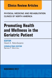 Cover image for Promoting Health and Wellness in the Geriatric Patient, An Issue of Physical Medicine and Rehabilitation Clinics of North America