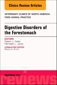 Cover image for Digestive Disorders of the Forestomach, An Issue of Veterinary Clinics of North America: Food Animal Practice