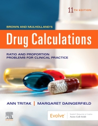 Brown and Mulholland's Drug Calculations - 11th Edition - ISBN: 9780323551298, 9780323594523