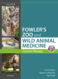 Cover image for Miller - Fowler's Zoo and Wild Animal Medicine Current Therapy, Volume 9