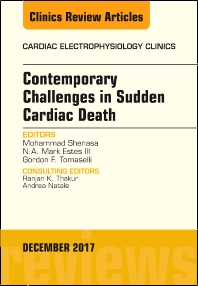 Cover image for Contemporary Challenges in Sudden Cardiac Death, An Issue of Cardiac Electrophysiology Clinics