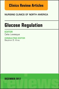 Glucose Regulation, An Issue of Nursing Clinics - 1st Edition - ISBN: 9780323552844, 9780323552851