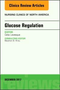 Book Series: Glucose Regulation, An Issue of Nursing Clinics