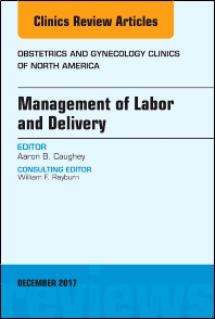 Cover image for Management of Labor and Delivery, An Issue of Obstetrics and Gynecology Clinics
