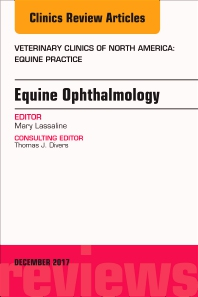 Cover image for Equine Ophthalmology, An Issue of Veterinary Clinics of North America: Equine Practice