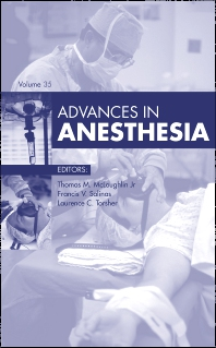 Advances in Anesthesia, 2017 - 1st Edition - ISBN: 9780323554749, 9780323554756