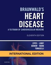 BRAUNWALDS HEART DISEASE : A TEXTBOOK OF CARDIOVASCULAR MEDICINE 11/ED/IE/HB2018