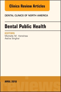Cover image for Dental Public Health, An Issue of Dental Clinics of North America