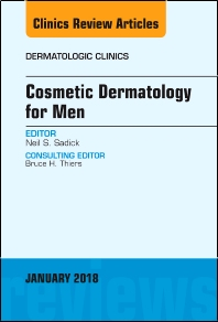 Cover image for Cosmetic Dermatology for Men, An Issue of Dermatologic Clinics