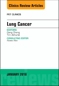 Cover image for Lung Cancer, An Issue of PET Clinics