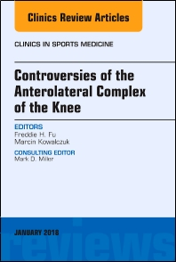 Cover image for Controversies of the Anterolateral Complex of the Knee, An Issue of Clinics in Sports Medicine